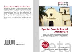 Bookcover of Spanish Colonial Revival Architecture