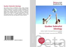 Bookcover of Quebec federalist ideology