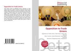 Capa do livro de Opposition to Trade Unions