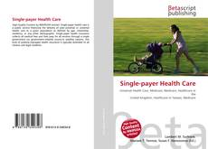 Bookcover of Single-payer Health Care