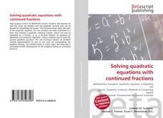 Copertina di Solving quadratic equations with continued fractions