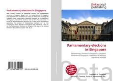 Bookcover of Parliamentary elections in Singapore