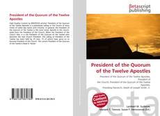 President of the Quorum of the Twelve Apostles kitap kapağı