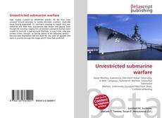Bookcover of Unrestricted submarine warfare