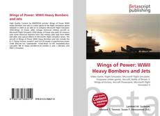 Bookcover of Wings of Power: WWII Heavy Bombers and Jets