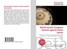 Couverture de World Jewish Congress lawsuit against Swiss banks