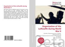 Capa do livro de Organization of the Luftwaffe during World War II