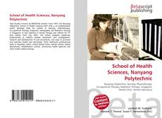Bookcover of School of Health Sciences, Nanyang Polytechnic