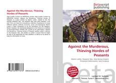 Borítókép a  Against the Murderous, Thieving Hordes of Peasants - hoz