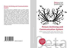 Bookcover of Picture Archiving and Communication System
