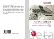 Bookcover of They Were Not Silent