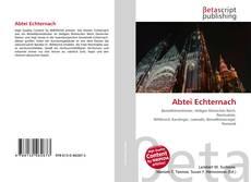 Bookcover of Abtei Echternach