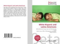 Bookcover of White Hispanic and Latino Americans