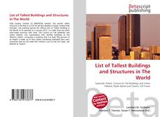 Bookcover of List of Tallest Buildings and Structures in The World