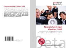 Borítókép a  Toronto Municipal Election, 2006 - hoz