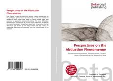 Perspectives on the Abduction Phenomenon kitap kapağı