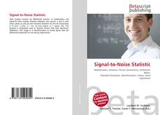 Bookcover of Signal-to-Noise Statistic