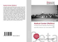 Bookcover of Radical Center (Politics)