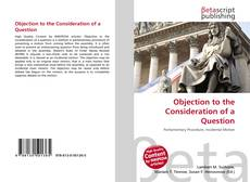Bookcover of Objection to the Consideration of a Question