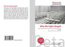 Bookcover of Why We Fight (Angel)