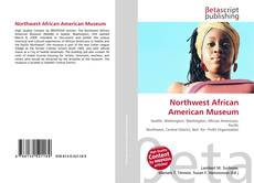 Bookcover of Northwest African American Museum