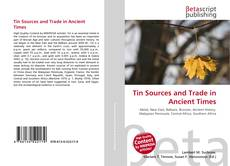 Bookcover of Tin Sources and Trade in Ancient Times