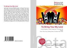 Capa do livro de To Bring You My Love