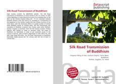 Bookcover of Silk Road Transmission of Buddhism