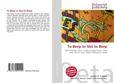 Bookcover of To Beep or Not to Beep