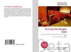Bookcover of To Crack the Dragon Gate