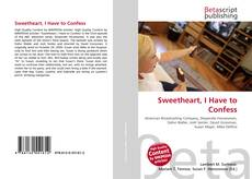 Buchcover von Sweetheart, I Have to Confess