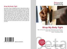 Bookcover of Wrap My Body Tight