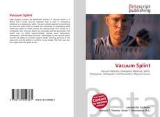 Bookcover of Vacuum Splint