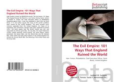 Copertina di The Evil Empire: 101 Ways That England Ruined the World