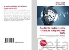Couverture de Académie horlogère des créateurs indépendants AHCI