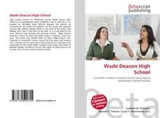 Bookcover of Wade Deacon High School
