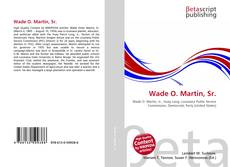 Bookcover of Wade O. Martin, Sr.