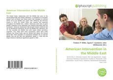 Bookcover of American Intervention in the Middle East