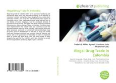 Bookcover of Illegal Drug Trade in Colombia