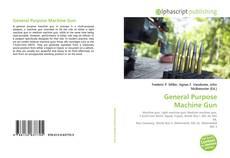 Bookcover of General Purpose Machine Gun