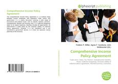 Bookcover of Comprehensive Income Policy Agreement