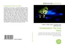 Bookcover of Frankenstein: The True Story
