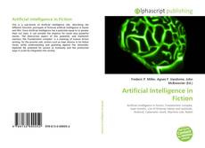 Bookcover of Artificial Intelligence in Fiction