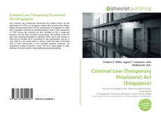 Bookcover of Criminal Law (Temporary Provisions) Act (Singapore)