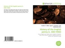 Bookcover of History of the English penny (c. 600-1066)