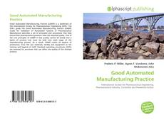 Bookcover of Good Automated Manufacturing Practice