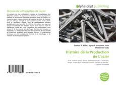 Bookcover of Histoire de la Production de L'acier