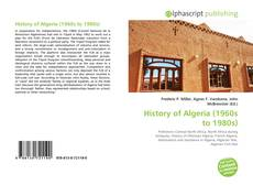Bookcover of History of Algeria (1960s to 1980s)