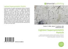 Bookcover of Lightest Supersymmetric Particle