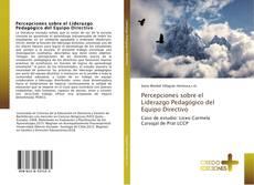 Portada del libro de Percepciones sobre el Liderazgo Pedagógico del Equipo Directivo